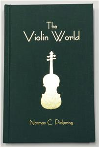 The Violin World by Norman Pickering